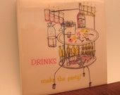 Drinks Make the Party! Tile Coaster