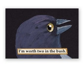 Two in the Bush Magnet - Bird - Humor - Sexy - Animal - Gift - Stocking Stuffer - Mincing Mockingbird