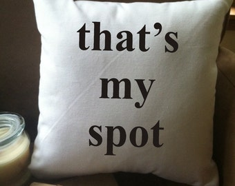 that's my spot funny throw pillow cover, 14 x 14