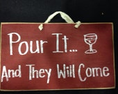 Pour it and they will come sign wood wine lovers gift handmade Trimble Crafts quote