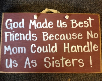 God made us best friends no mom handle us sisters sign gift funny Trimble Crafts quote