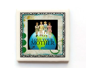 Love your Mother - Tile Magnet