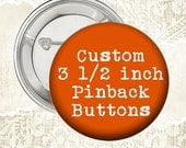 Custom or Photo 3 1/2 Inch Pinback Button Badges - Choose Quantity at Checkout