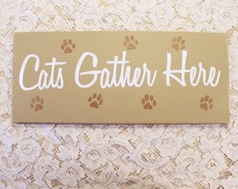 Cats Gather Here Wood Sign Wall Decor Home of a Cat Lover Crazy Cat Lady