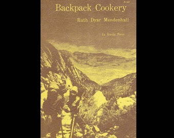 Backpack Cookery by Ruth Dyar Mendenhall - Vintage Outdoors Camping Cookbook - Published by La Siesta Press. - c. 1966