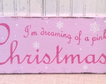 PINK CHRISTMAS  sign I'm dreaming of a rustic pink sign wooden holiday sign hand painted xmas sign,  shabby pink holiday sign,