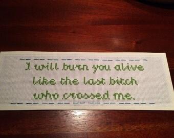 I will burn you alive, sweet Dee needlepoint