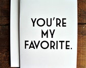 You're My Favorite - Greeting Card