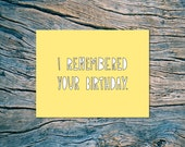 I Remembered Your Birthday - A2 folded note card & envelope