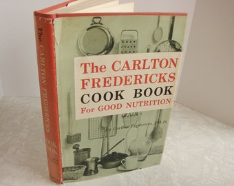 The Carlton Fredericks Cook Book for Good Nutrition First Edition 1960