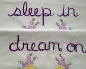 Dream On,  Pillowcases, Hand Embroidered, Boho Gift, Cozy, Cabin, Rustic, Old School Charm