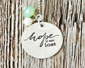 Hope is Not Lost Necklace, Hope Necklace, Religious Necklace, Have Hope Necklace, Hope is Not Lost, Hope Jewelry, Hope Charm, Hand Stamped