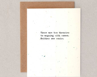 there are two theories to arguing with women // neither one works // greeting card // skel design // skel & co