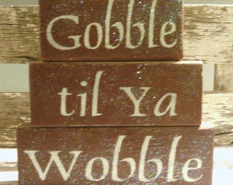 Gobble Til Ya Wobble Glitter Blocks Wood Brown Thanksgiving Decoration