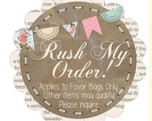 RUSH MY ORDER Processing.  This is for all Favor Bags only.