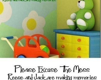 Childrens Wall Decal Children Quote  Please excuse the mess  XX and XX (childs name) are making memories