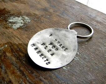 "Stamped Spoon Key Ring, ""I Brake For Flea Markets""  Junk Chic Style Key Ring, Vintage Spoon Large Key Ring, Re Purposed Vinatge Flatware"