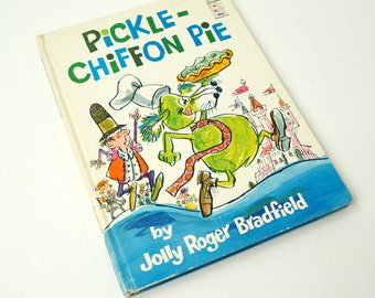 Pickle-Chiffon Pie by Jolly Roger Bradfield 1967 / Vintage Childrens Book