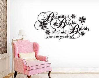 Beautiful Bright Bubbly That's What You Are Made Of - Nursery and Kids Room Wall Decals