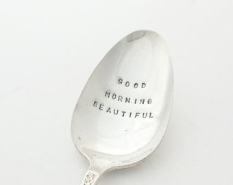 Hand stamped Spoon ~ Good Morning Beautiful ~ Vintage Spoon from Goozeberry Hill