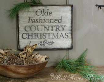 Aged Primitive Olde Fashioned Country Christmas Wood Sign