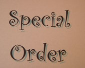 Special order for Alex