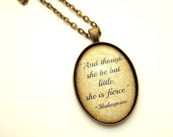 Shakespeare Necklace- And though she be but little Literary Necklace-Courage Quote-Literary Jewellery-Quote Necklace-Book Lover Gift