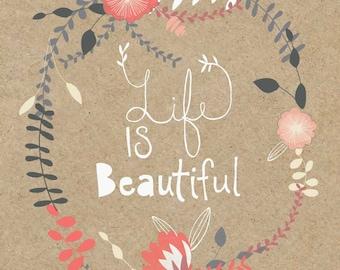 Life is Beautiful Art Print*