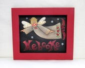 Welcome Angel Sign, Hand Crafted Wood Frame from Recycled Wood, Tole Painted, Folk Art Angel, Welcome Sign, Angel Sign, Red or Green Frame