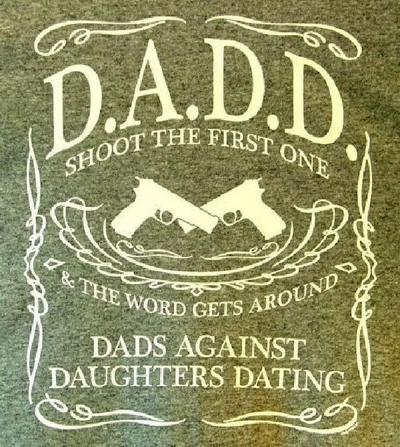 Dads against daughters hookup shirt shoot the first one