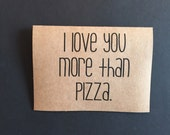 i love you more than pizza. but its close. card. kraft stock. love. i love you card. valentines day.
