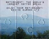 Retirement : The World's Longest Coffee Break - Interactive Foam Puzzle Message Card