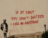 Banksy Print  - Call an Airstrike - Multiple Paper Sizes