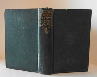 1918 A Short History of France Vol I by Victor Duruy Antique Cloth Hardcover Book 1871 to 1914 Reference Charles VI VIII Hundred Years War