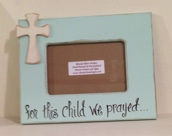 "Shabby sea foam hand painted ""for this child we prayed"" frame"