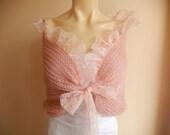 Pink  Bridal Cape / Wedding Wrap Shrug Bolero/Hand Knit Mohair/ Decorative  with French Lace