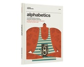 Alphabetics - An Aesthetically Awesome Alliterated Alphabet Anthology | children's book, hipster, tattoo, mid-century, modern, baby shower
