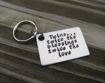 "Mother of Twins or Father of Twins Keychain, ""Twins...twice the blessings twice the love"" -Hand-Stamped Keychain"