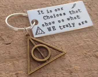 """Hand stamped """"It is our choices that show us what WE truly are"""" Harry Potter inspired keychain with Deathly hallows charm"""