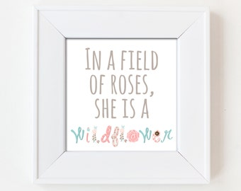 In A Field of Roses, She is A Wildflower - Shabby Chic Print, Nursery, Girl, Woman, 8x8, 12x12, 16x16, Flower, Pink, Aqua, Floral, Blush