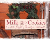 Milk and Cookies Served Nightly through Christmas -WOOD SIGN- Home Decor Christmas Sign Winter Kitchen Decor Holiday Decor Seasonal Decor
