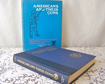 Vintage Americans And Their Guns Hardcover Book 1967 National Rifle Association History Patriotic Citizens Gun Ownership Historical Photos