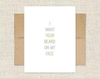 I Want Your Beard on My Face Card