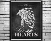 "Thanksgiving Print ""With Grateful Hearts"" - Black Chalkboard Indian Headress Print, Wall Art, Invitations - Digital Download 8x10 & 11x14"