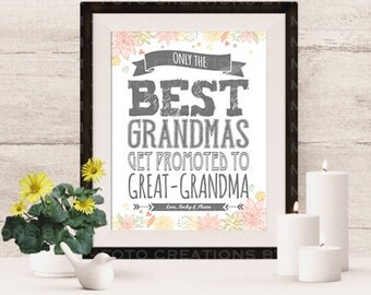Custom Pregnancy Announcement - Only the Best Grandma Gets Promoted to Great Grandma - Digital JPEG file - 4x6, 5x7 OR 8x10