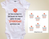 Volleyball baby one piece - If I'm crying its because mom/dad/sister/brother/aunt/uncle went to volleyball without me