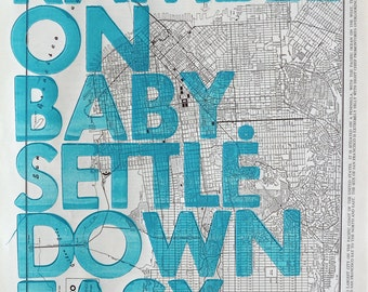 San Francisco Real Letterpress / Ramble On Baby. Settle Down Easy. / Letterpress Print on Antique Atlas Page