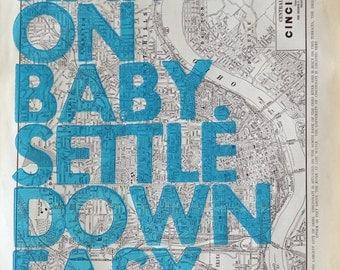 Cincinnati Real Letterpress / Ramble On Baby. Settle Down Easy. / Letterpress Print on Antique Atlas Page
