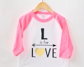 Love- Inspirational Alphabet - Child t-shirt - tee - raglan - toddler, baby, infant - American Apparel