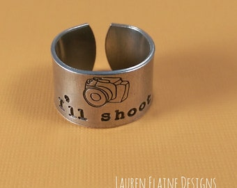 Photographer Hand Stamped Aluminum Ring- Camera with I'll Shoot